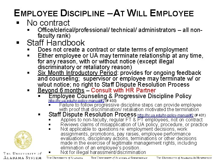 EMPLOYEE DISCIPLINE – AT WILL EMPLOYEE § No contract § Office/clerical/professional/ technical/ administrators –