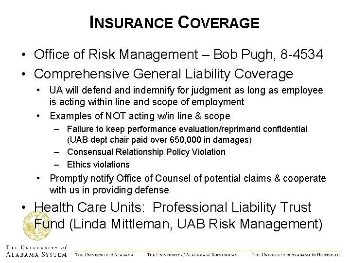 INSURANCE COVERAGE • Office of Risk Management – Bob Pugh, 8 -4534 • Comprehensive