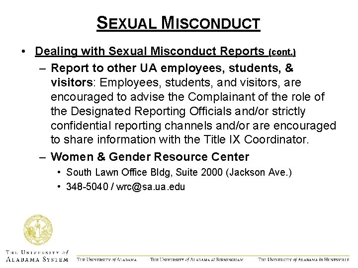 SEXUAL MISCONDUCT • Dealing with Sexual Misconduct Reports (cont. ) – Report to other