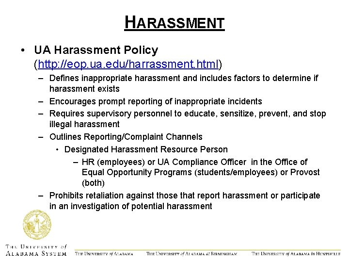 HARASSMENT • UA Harassment Policy (http: //eop. ua. edu/harrassment. html) – Defines inappropriate harassment