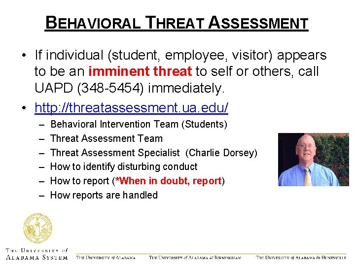 BEHAVIORAL THREAT ASSESSMENT • If individual (student, employee, visitor) appears to be an imminent