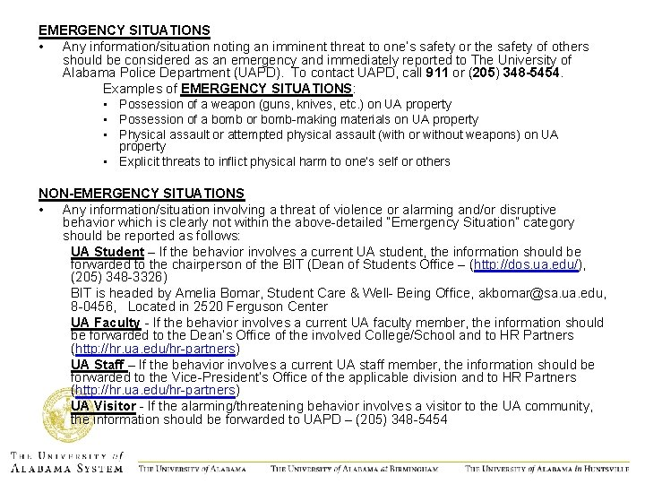 EMERGENCY SITUATIONS • Any information/situation noting an imminent threat to one's safety or the