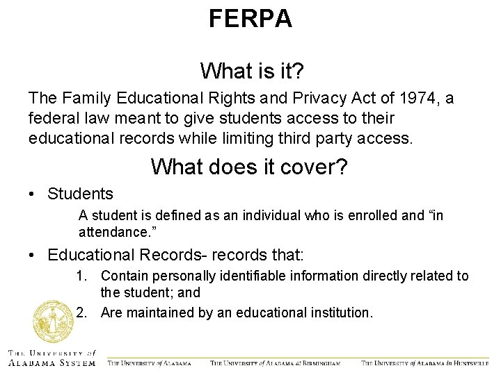 FERPA What is it? The Family Educational Rights and Privacy Act of 1974, a