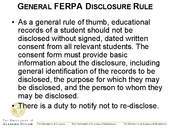 GENERAL FERPA DISCLOSURE RULE • As a general rule of thumb, educational records of