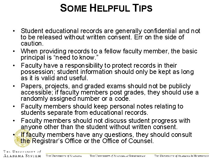 SOME HELPFUL TIPS • Student educational records are generally confidential and not to be