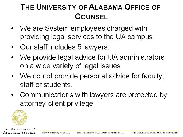 THE UNIVERSITY OF ALABAMA OFFICE OF COUNSEL • We are System employees charged with