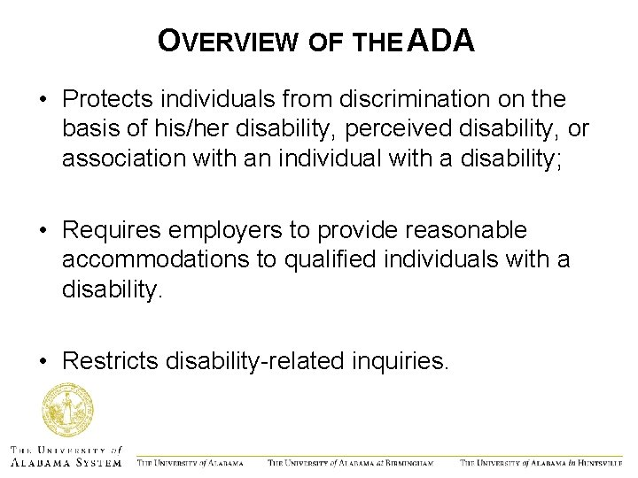 OVERVIEW OF THE ADA • Protects individuals from discrimination on the basis of his/her