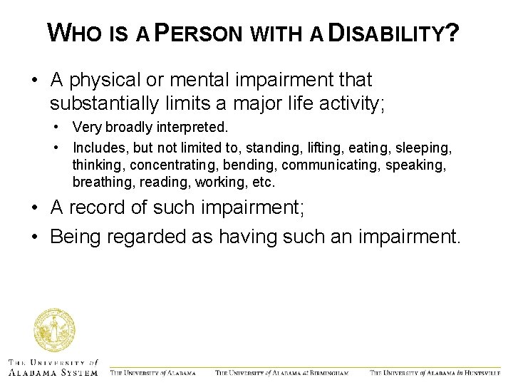 WHO IS A PERSON WITH A DISABILITY? • A physical or mental impairment that
