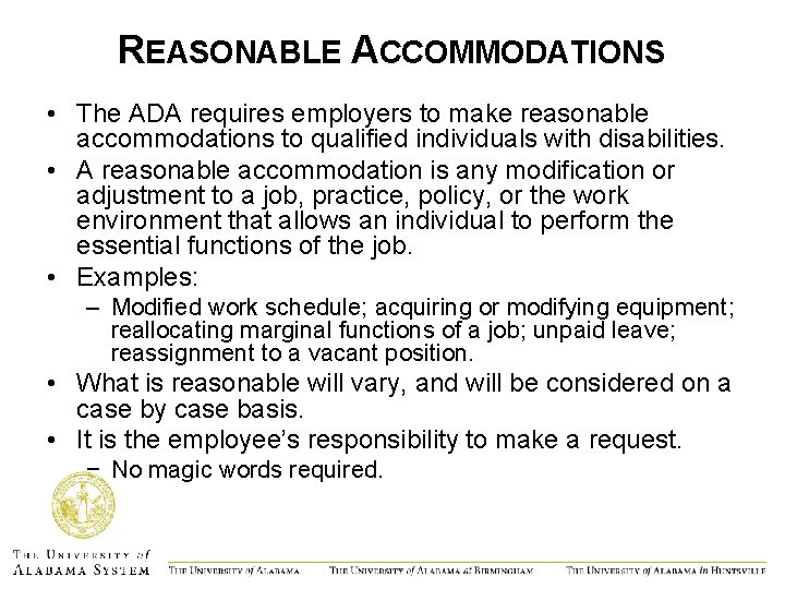 REASONABLE ACCOMMODATIONS • The ADA requires employers to make reasonable accommodations to qualified individuals