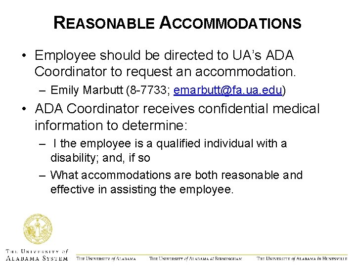 REASONABLE ACCOMMODATIONS • Employee should be directed to UA's ADA Coordinator to request an