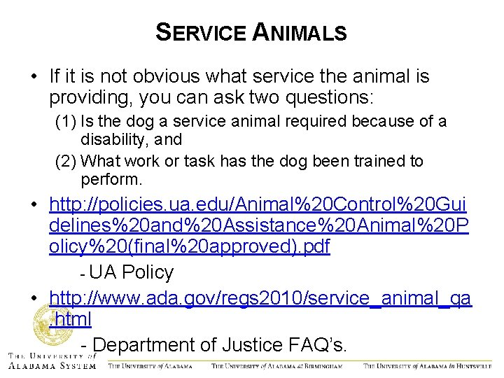 SERVICE ANIMALS • If it is not obvious what service the animal is providing,