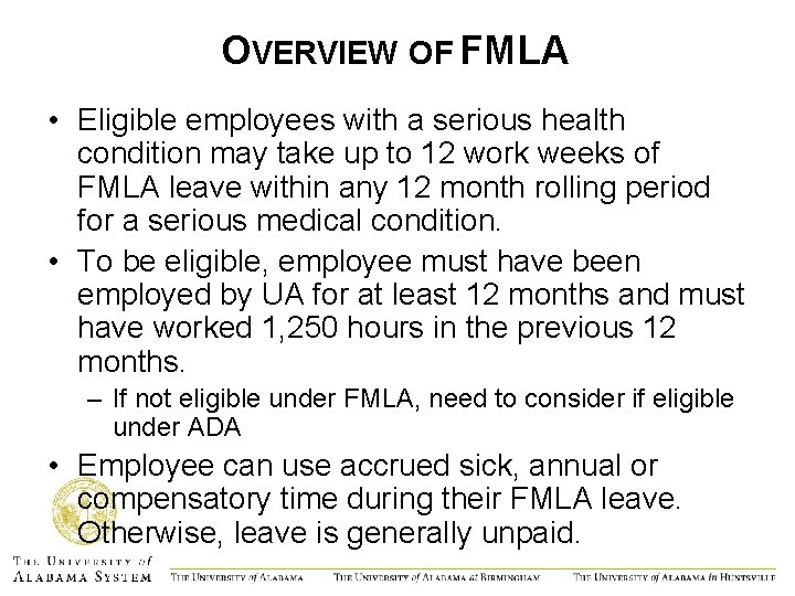 OVERVIEW OF FMLA • Eligible employees with a serious health condition may take up