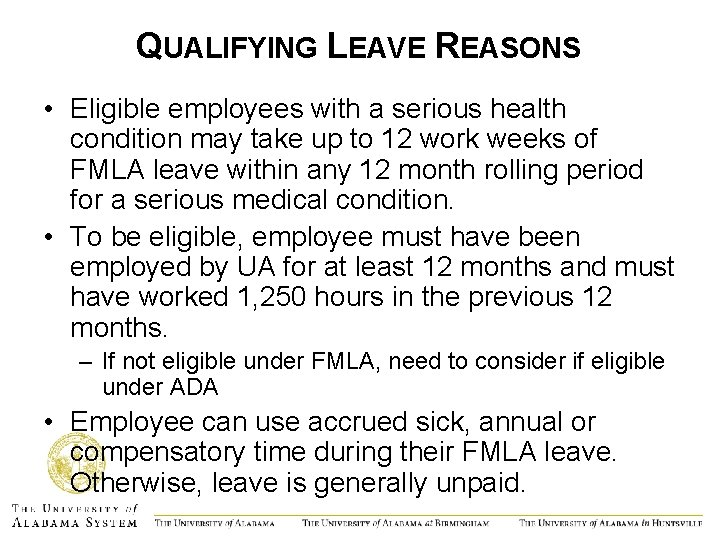 QUALIFYING LEAVE REASONS • Eligible employees with a serious health condition may take up