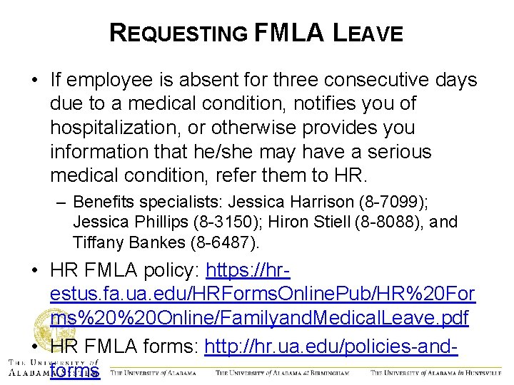 REQUESTING FMLA LEAVE • If employee is absent for three consecutive days due to