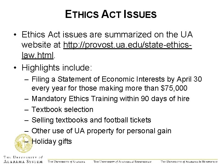 ETHICS ACT ISSUES • Ethics Act issues are summarized on the UA website at