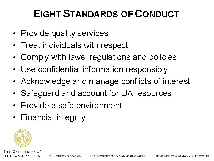 EIGHT STANDARDS OF CONDUCT • • Provide quality services Treat individuals with respect Comply
