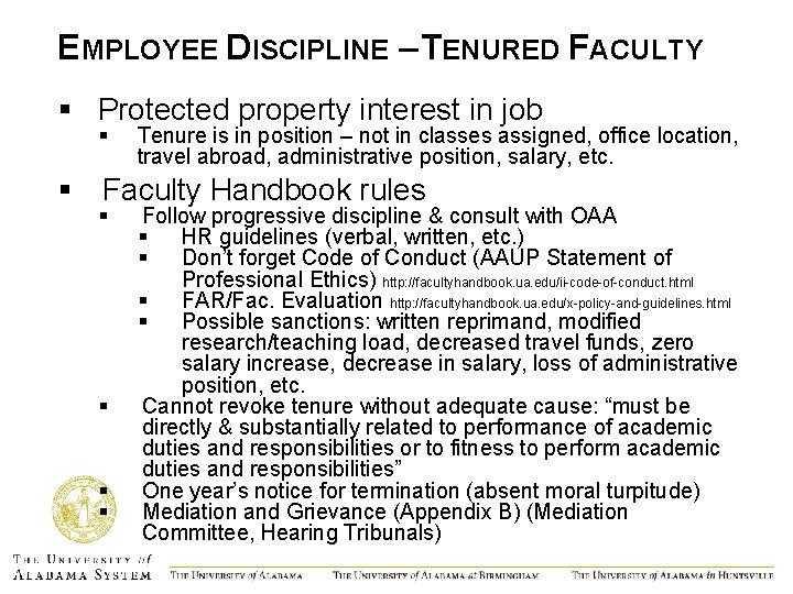 EMPLOYEE DISCIPLINE – TENURED FACULTY § Protected property interest in job § Tenure is