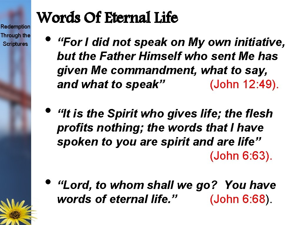 """Redemption Through the Scriptures Words Of Eternal Life • """"For I did not speak"""