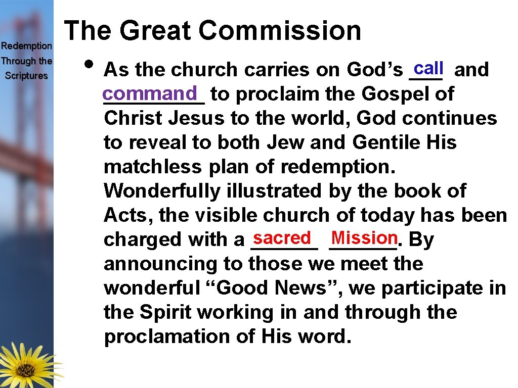 Redemption Through the Scriptures The Great Commission call and • As the church carries