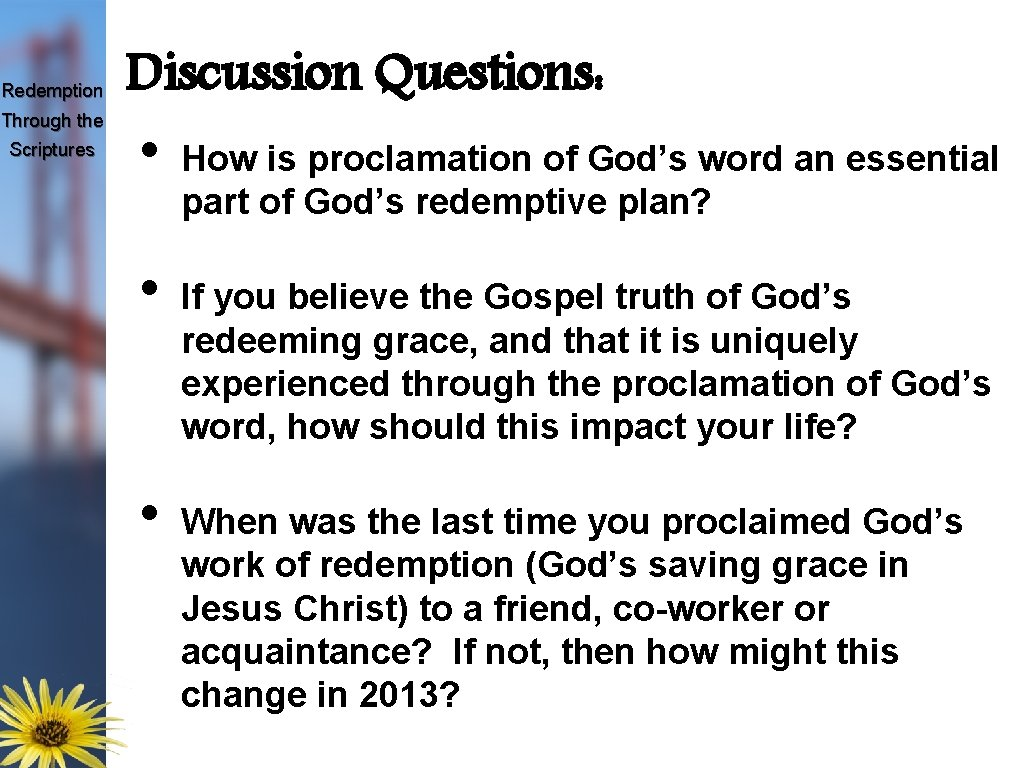 Redemption Through the Scriptures Discussion Questions: • • • How is proclamation of God's