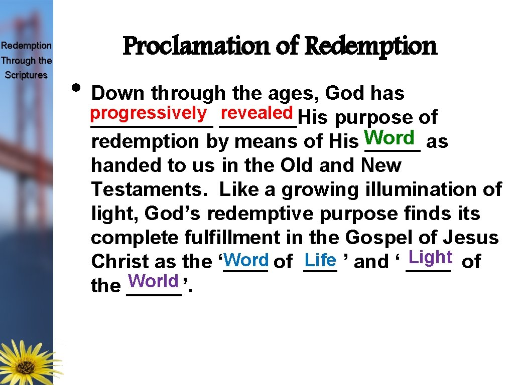 Redemption Through the Scriptures Proclamation of Redemption • Down through the ages, God has