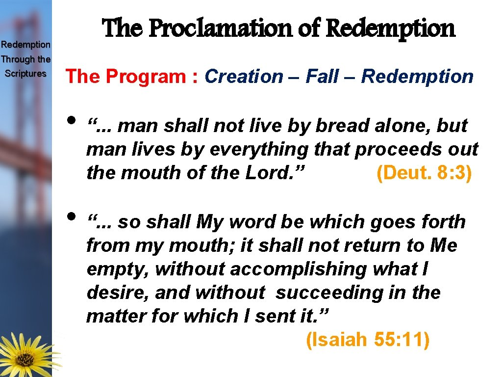 Redemption The Proclamation of Redemption Through the Scriptures The Program : Creation – Fall