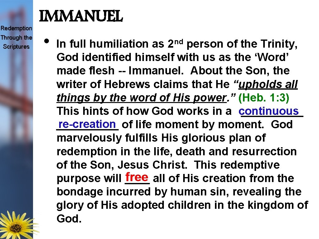 Redemption Through the Scriptures IMMANUEL • In full humiliation as 2 nd person of