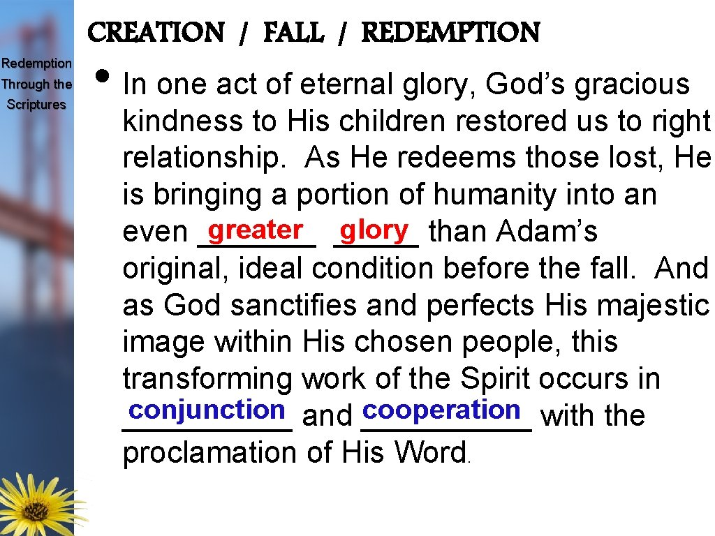 Redemption Through the Scriptures CREATION / FALL / REDEMPTION • In one act of