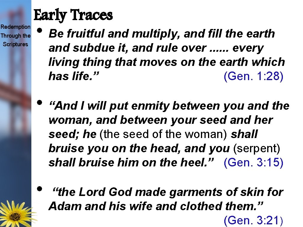 Redemption Through the Scriptures Early Traces • Be fruitful and multiply, and fill the