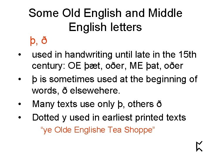 Some Old English and Middle English letters þ, ð • • used in handwriting