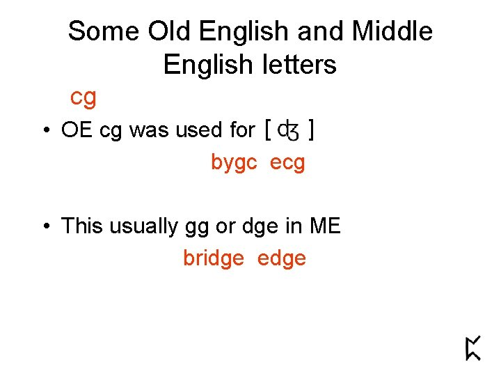 Some Old English and Middle English letters cg • OE cg was used for