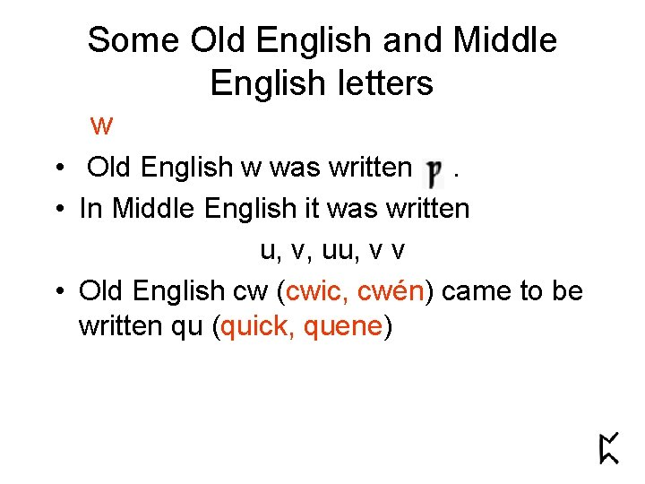 Some Old English and Middle English letters w • Old English w was written.