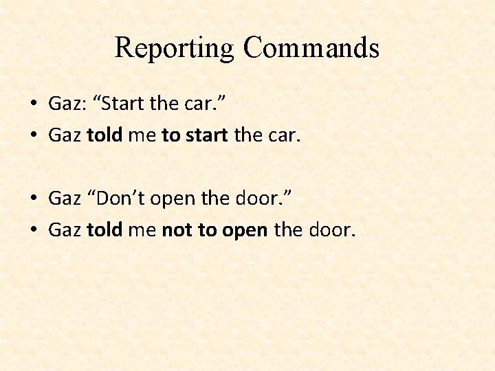 """Reporting Commands • Gaz: """"Start the car. """" • Gaz told me to start"""
