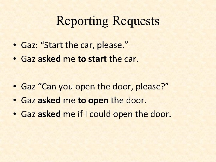 """Reporting Requests • Gaz: """"Start the car, please. """" • Gaz asked me to"""