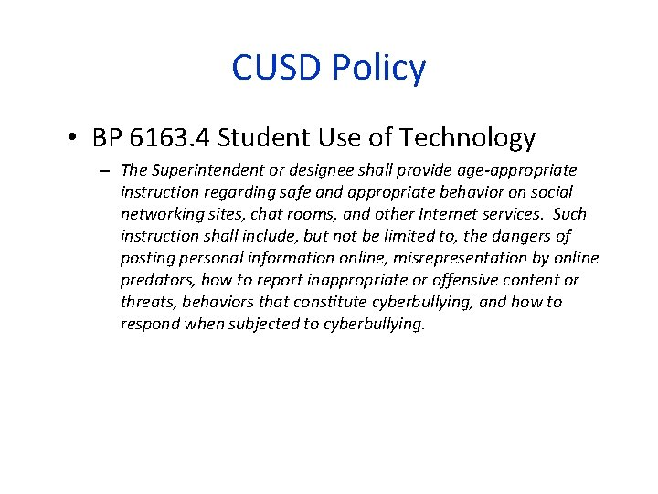 CUSD Policy • BP 6163. 4 Student Use of Technology – The Superintendent or
