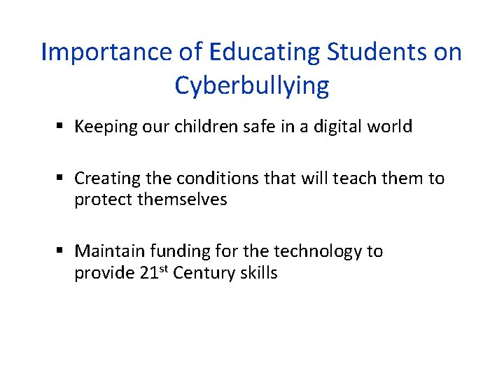 Importance of Educating Students on Cyberbullying Keeping our children safe in a digital world