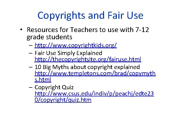 Copyrights and Fair Use • Resources for Teachers to use with 7 -12 grade