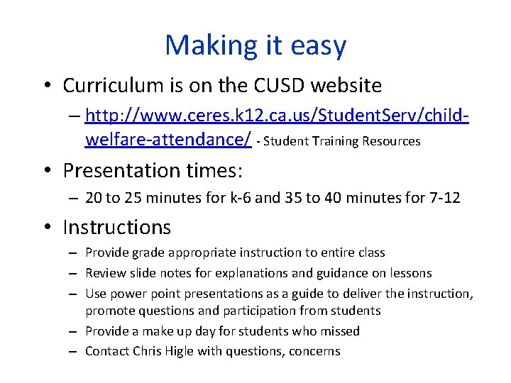 Making it easy • Curriculum is on the CUSD website – http: //www. ceres.