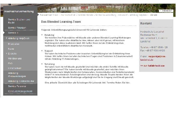 Das Blended Learning-Team Folgende Unterstützungsangebote können wir für Lehrende leisten: § Beratung Sie möchten