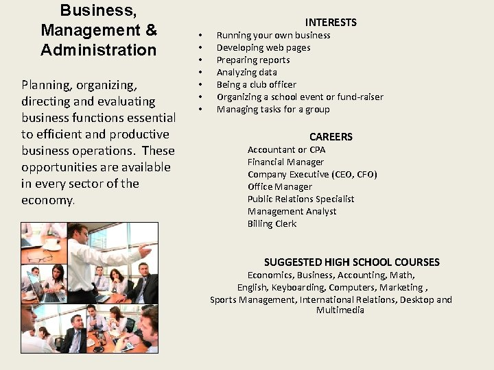 Business, Management & Administration Planning, organizing, directing and evaluating business functions essential to efficient