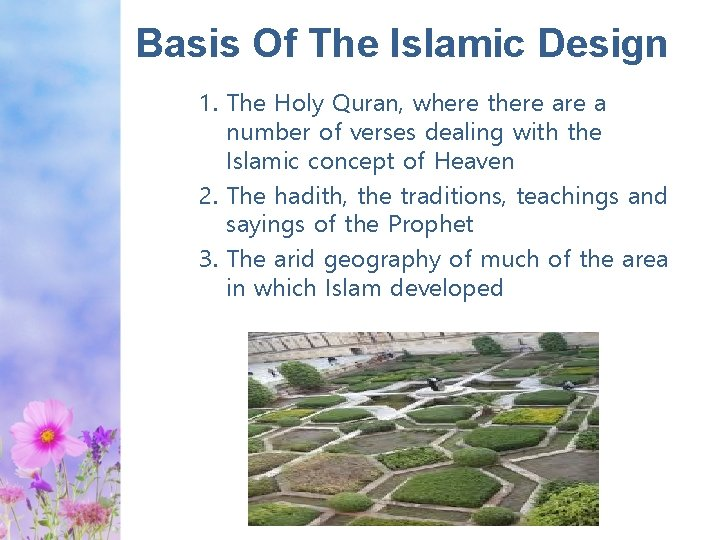 Basis Of The Islamic Design 1. The Holy Quran, where there a number of