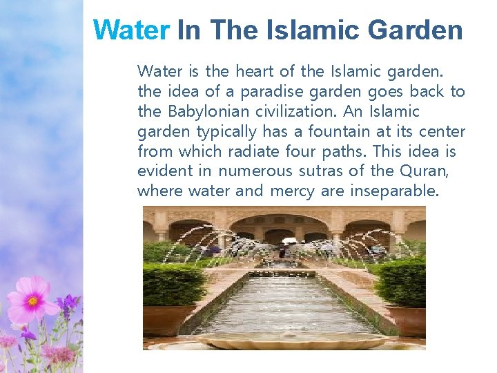 Water In The Islamic Garden Water is the heart of the Islamic garden. the
