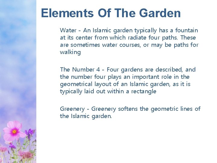Elements Of The Garden Water - An Islamic garden typically has a fountain at