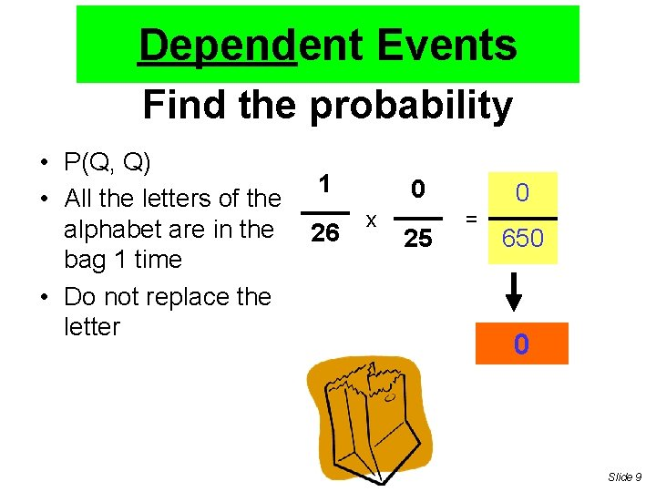 Dependent Events Find the probability • P(Q, Q) • All the letters of the
