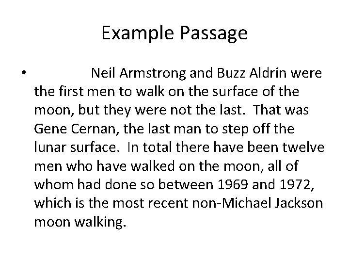 Example Passage • Neil Armstrong and Buzz Aldrin were the first men to walk