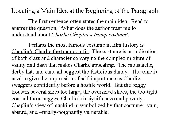 Locating a Main Idea at the Beginning of the Paragraph: The first sentence often
