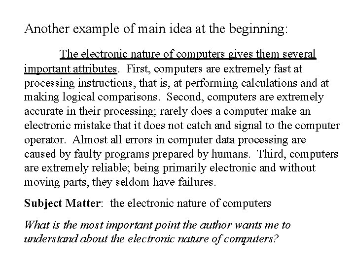 Another example of main idea at the beginning: The electronic nature of computers gives
