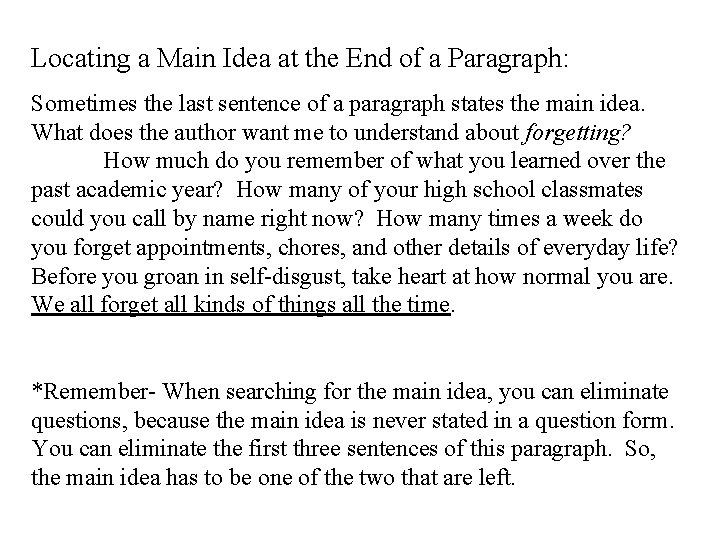 Locating a Main Idea at the End of a Paragraph: Sometimes the last sentence