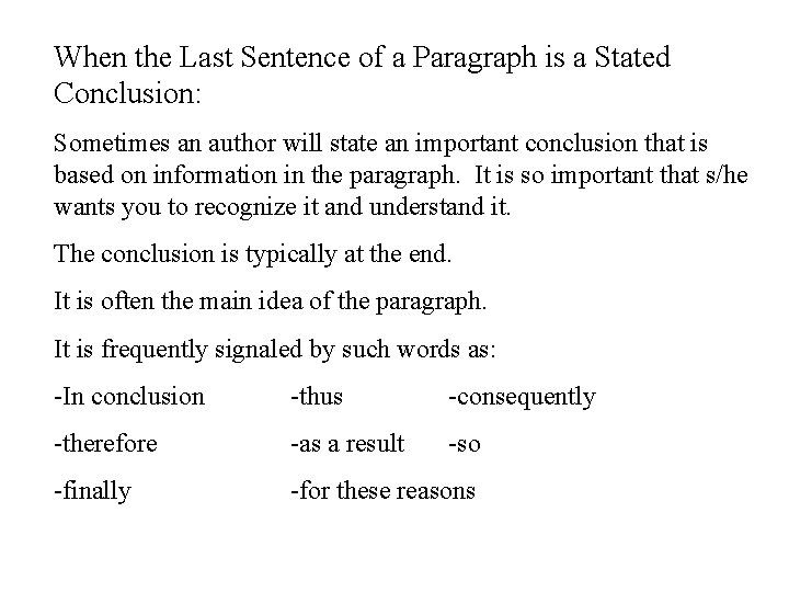 When the Last Sentence of a Paragraph is a Stated Conclusion: Sometimes an author