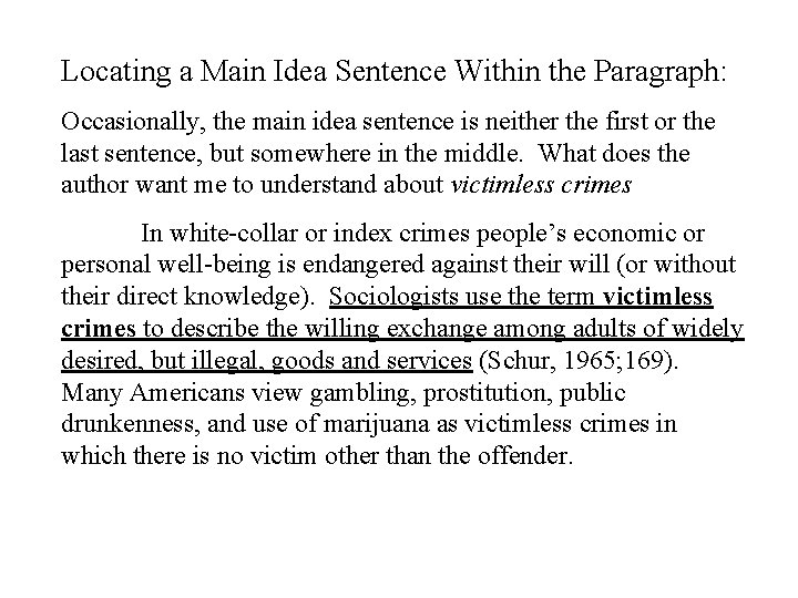 Locating a Main Idea Sentence Within the Paragraph: Occasionally, the main idea sentence is